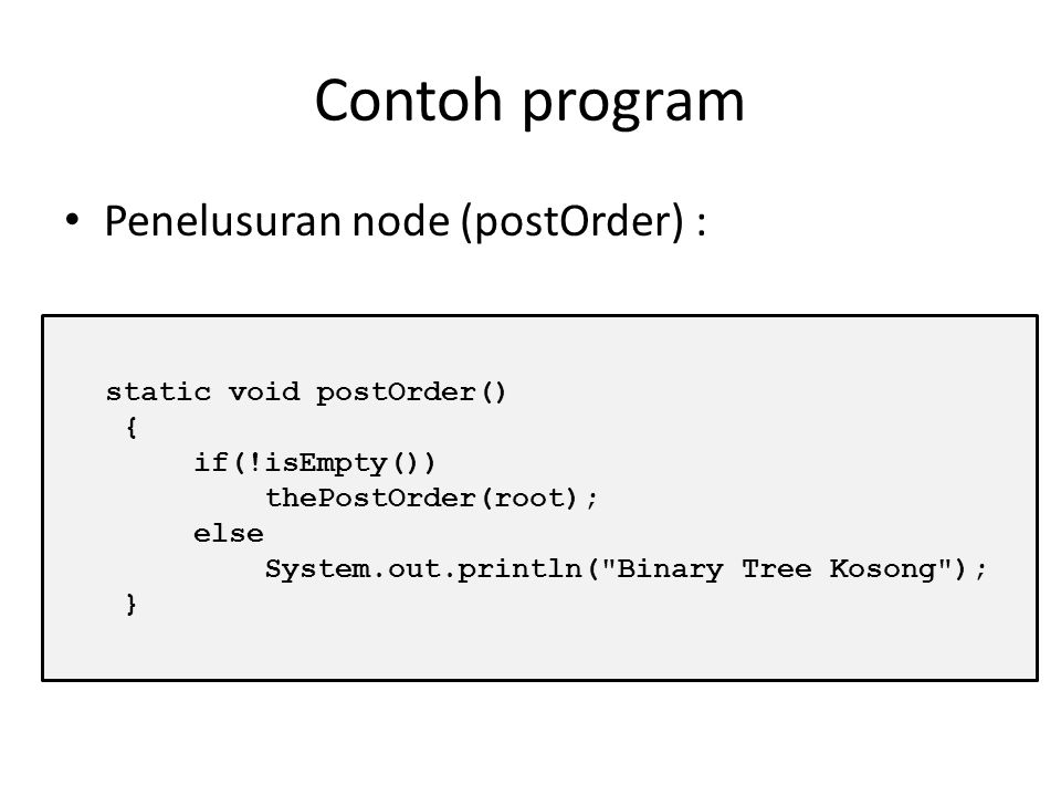 Traversal dengan linkedlist Penelusuran (traversal) digunakan untuk menelusuri node pada binary tree satu per- satu. Terdiri dari 3 metode traversal :