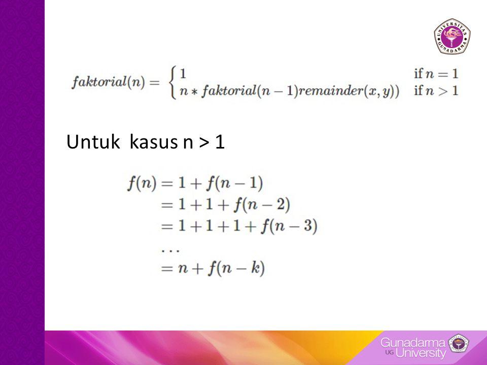 Untuk kasus n > 1