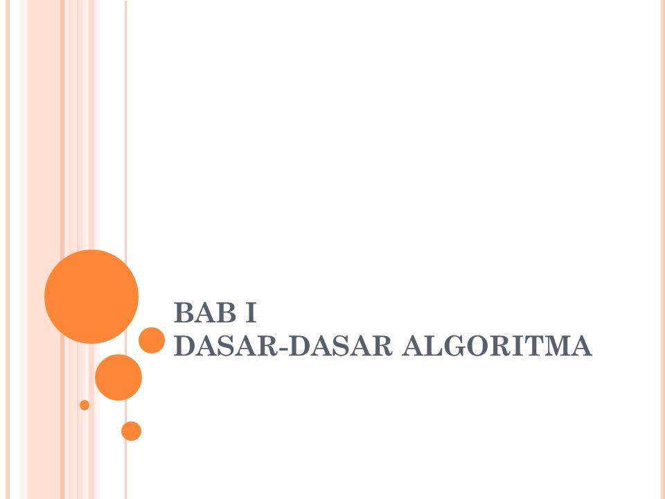 BAB I DASAR-DASAR ALGORITMA