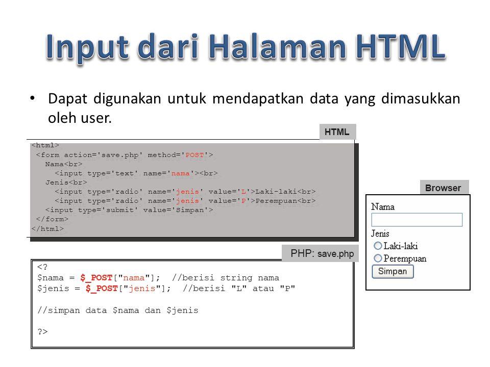 Dapat digunakan untuk mendapatkan data yang dimasukkan oleh user.