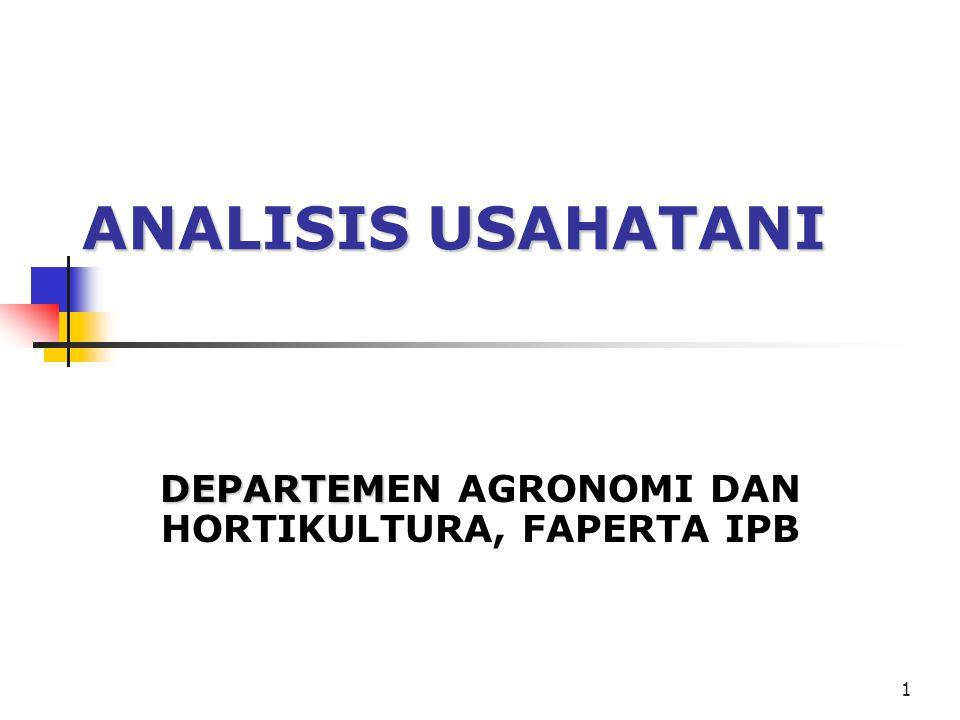 1 ANALISIS USAHATANI DEPARTEM DEPARTEMEN AGRONOMI DAN HORTIKULTURA, FAPERTA IPB