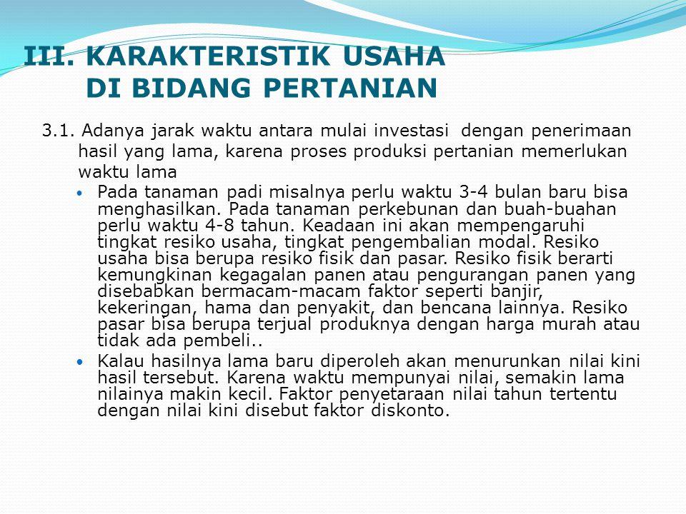 III.KARAKTERISTIK USAHA DI BIDANG PERTANIAN 3.1.