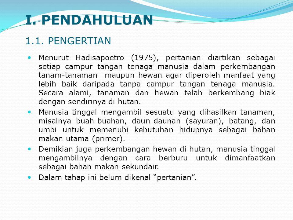 3.Pertanian iklim basah (Indonesia barat) dan pertanian iklim kering (Indonesia timur).
