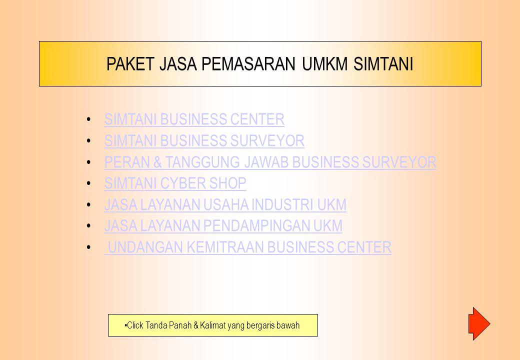 PAKET JASA PEMASARAN UMKM SIMTANI SIMTANI BUSINESS CENTER SIMTANI BUSINESS SURVEYOR PERAN & TANGGUNG JAWAB BUSINESS SURVEYOR SIMTANI CYBER SHOP JASA L