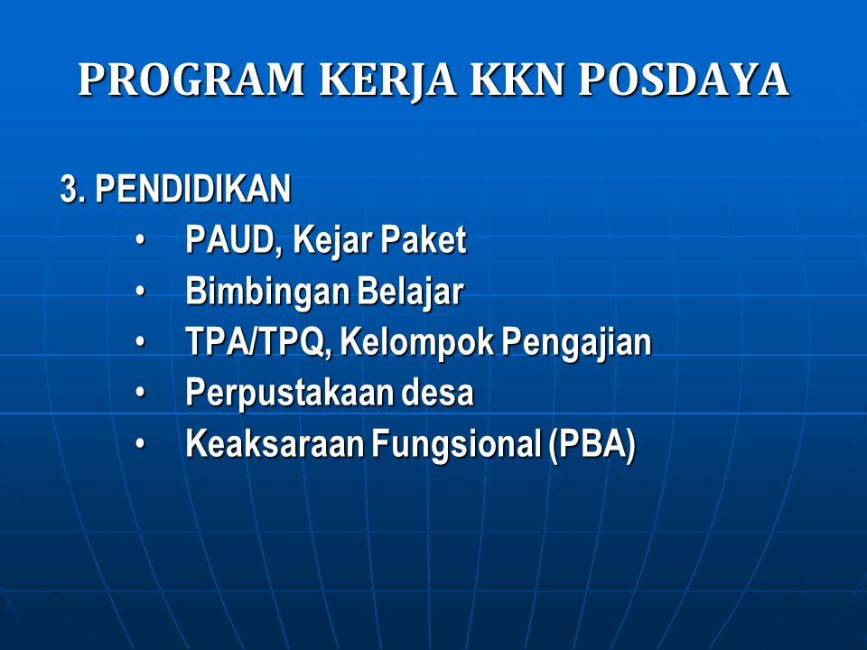 PROGRAM KERJA KKN POSDAYA 3. PENDIDIKAN PAUD, Kejar Paket PAUD, Kejar Paket Bimbingan Belajar Bimbingan Belajar TPA/TPQ, Kelompok Pengajian TPA/TPQ, K
