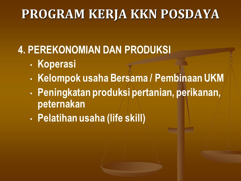 4. PEREKONOMIAN DAN PRODUKSI Koperasi Kelompok usaha Bersama / Pembinaan UKM Peningkatan produksi pertanian, perikanan, peternakan Pelatihan usaha (li