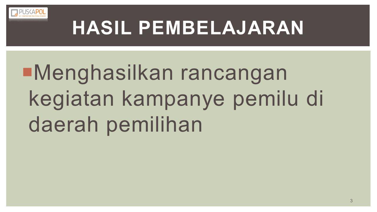 HASIL PEMBELAJARAN  Menghasilkan rancangan kegiatan kampanye pemilu di daerah pemilihan 3