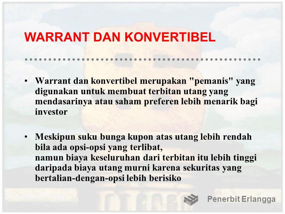 WARRANT DAN KONVERTIBEL Warrant dan konvertibel merupakan