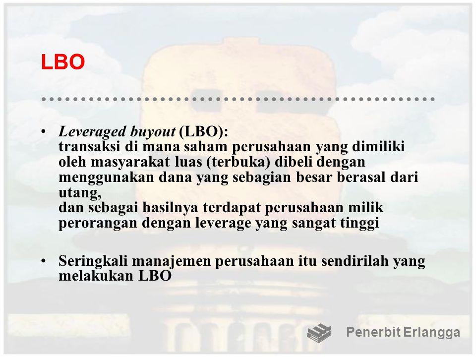 LBO Leveraged buyout (LBO): transaksi di mana saham perusahaan yang dimiliki oleh masyarakat luas (terbuka) dibeli dengan menggunakan dana yang sebagi