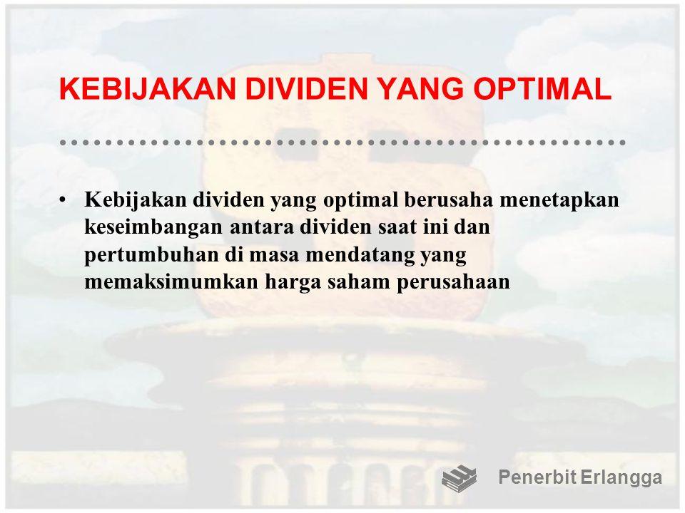 KEBIJAKAN DIVIDEN YANG OPTIMAL Kebijakan dividen yang optimal berusaha menetapkan keseimbangan antara dividen saat ini dan pertumbuhan di masa mendata