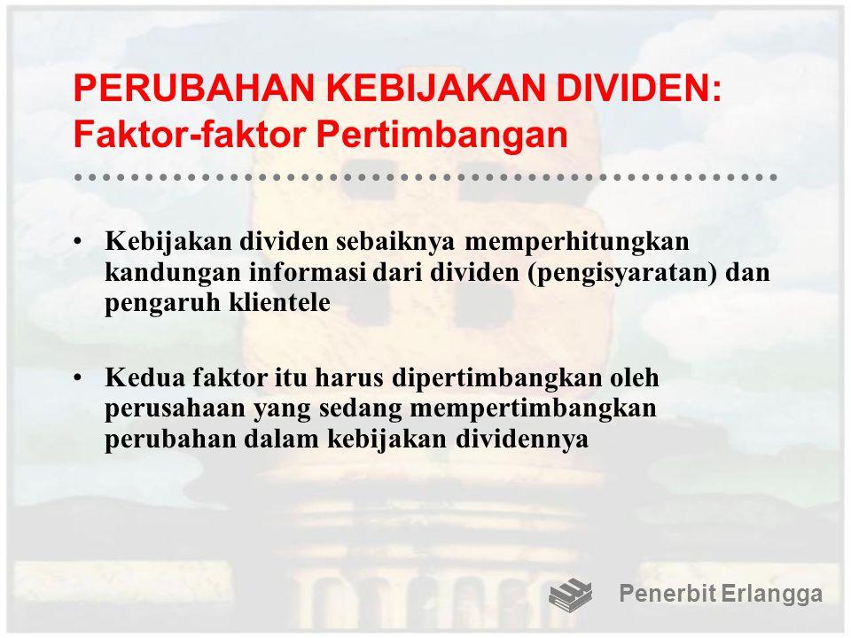 PERUBAHAN KEBIJAKAN DIVIDEN: Faktor-faktor Pertimbangan Kebijakan dividen sebaiknya memperhitungkan kandungan informasi dari dividen (pengisyaratan) d