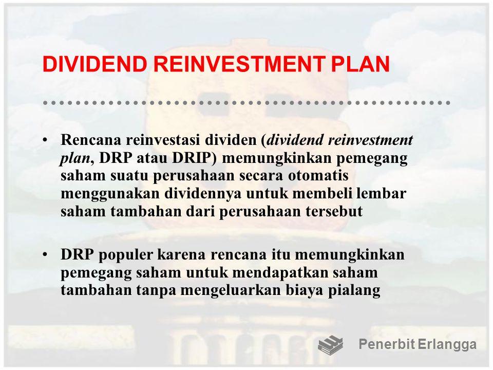 DIVIDEND REINVESTMENT PLAN Rencana reinvestasi dividen (dividend reinvestment plan, DRP atau DRIP) memungkinkan pemegang saham suatu perusahaan secara