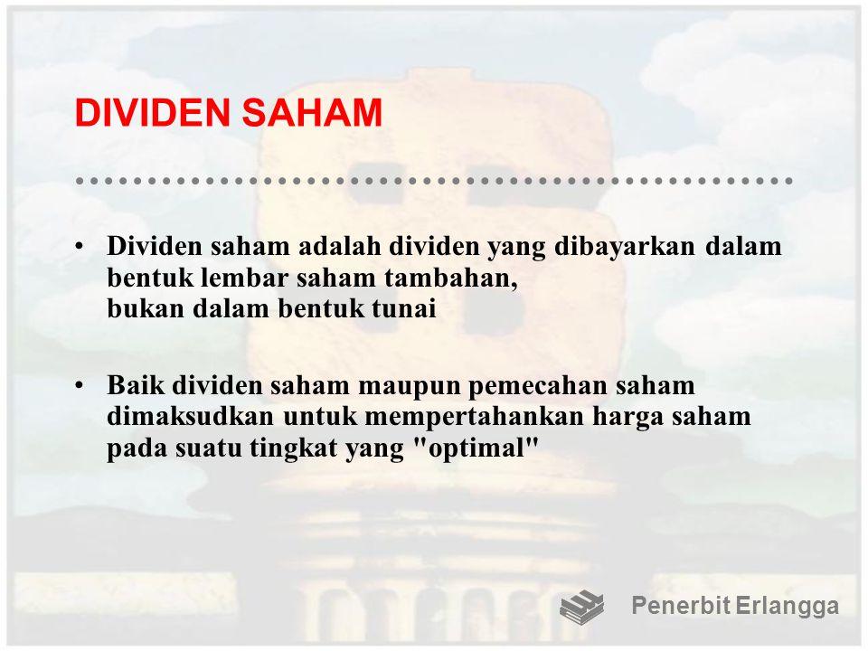 DIVIDEN SAHAM Dividen saham adalah dividen yang dibayarkan dalam bentuk lembar saham tambahan, bukan dalam bentuk tunai Baik dividen saham maupun peme