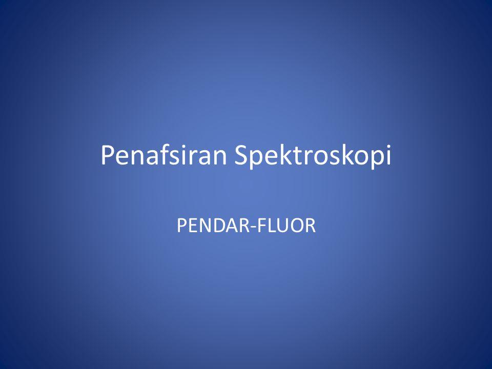 Penafsiran Spektroskopi PENDAR-FLUOR