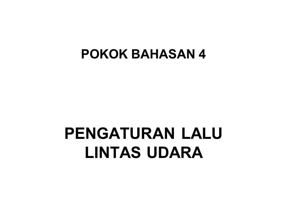 POKOK BAHASAN 4 PENGATURAN LALU LINTAS UDARA