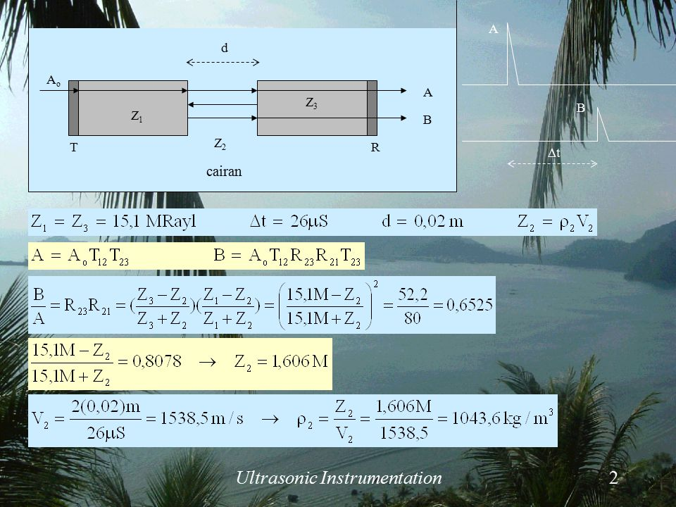 Ultrasonic Instrumentation13 b)Pada persamaan di atas, kecepatan aliran fluida yang akan ditentukan masih tergantung pada kecepatan gelombang ultrasonik di dalam fluida.