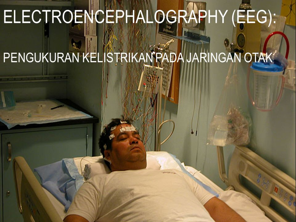 ELECTROENCEPHALOGRAPHY (EEG): PENGUKURAN KELISTRIKAN PADA JARINGAN OTAK