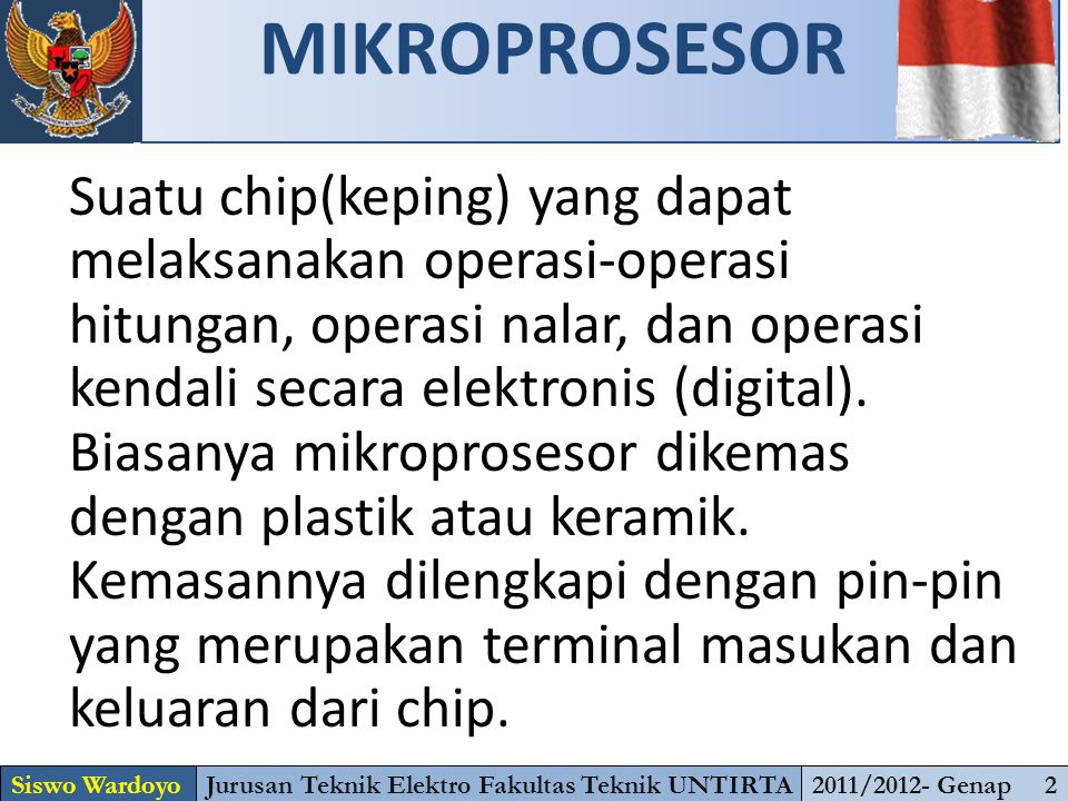 Suatu chip(keping) yang dapat melaksanakan operasi-operasi hitungan, operasi nalar, dan operasi kendali secara elektronis (digital). Biasanya mikropro