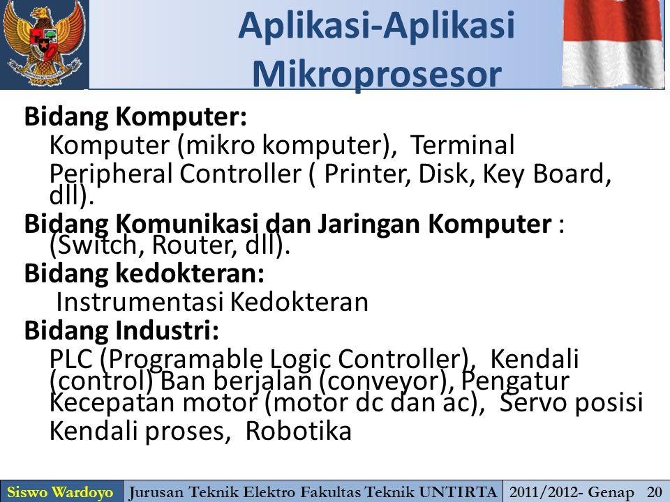 Bidang Komputer: Komputer (mikro komputer), Terminal Peripheral Controller ( Printer, Disk, Key Board, dll).