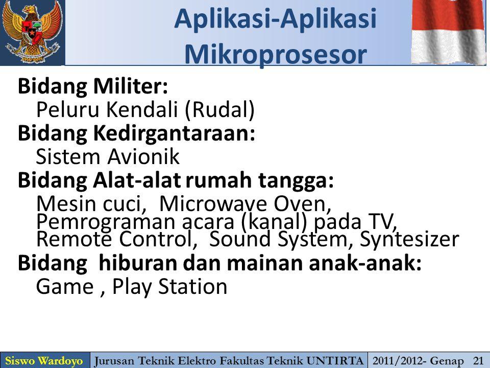 Bidang Militer: Peluru Kendali (Rudal) Bidang Kedirgantaraan: Sistem Avionik Bidang Alat-alat rumah tangga: Mesin cuci, Microwave Oven, Pemrograman ac
