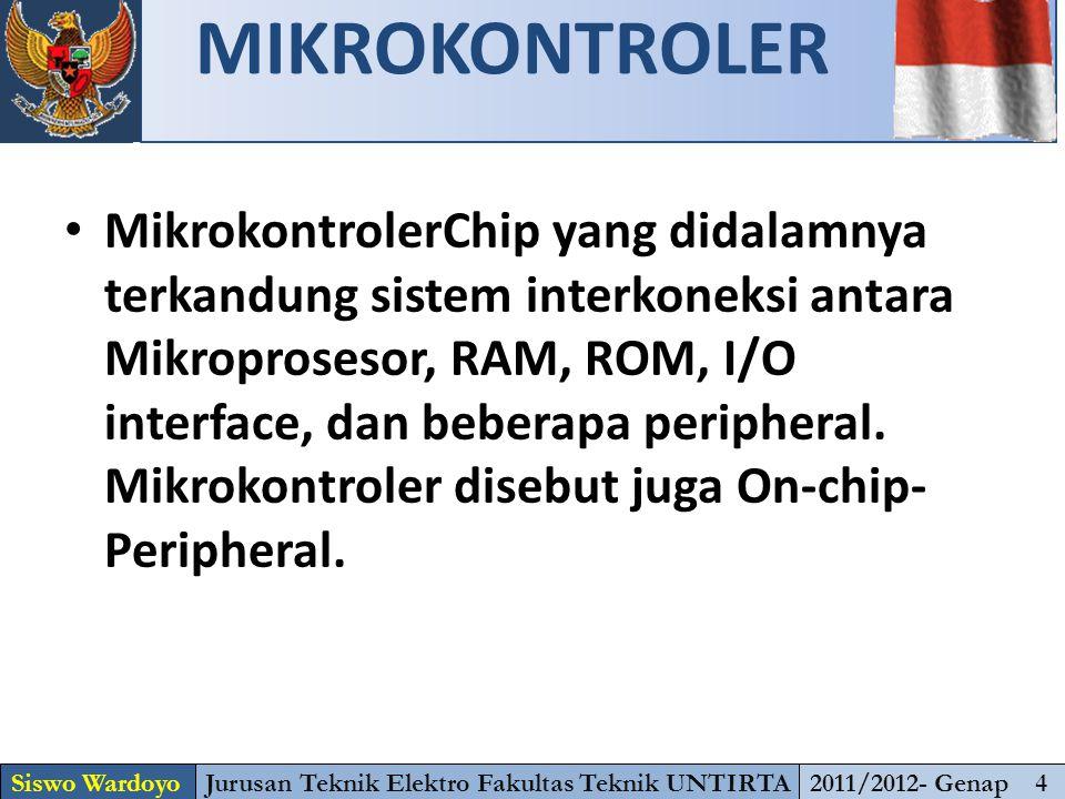 MikrokontrolerChip yang didalamnya terkandung sistem interkoneksi antara Mikroprosesor, RAM, ROM, I/O interface, dan beberapa peripheral. Mikrokontrol