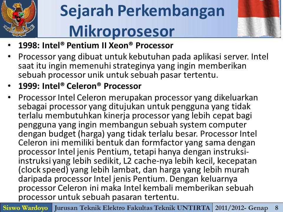 1998: Intel® Pentium II Xeon® Processor Processor yang dibuat untuk kebutuhan pada aplikasi server. Intel saat itu ingin memenuhi strateginya yang ing
