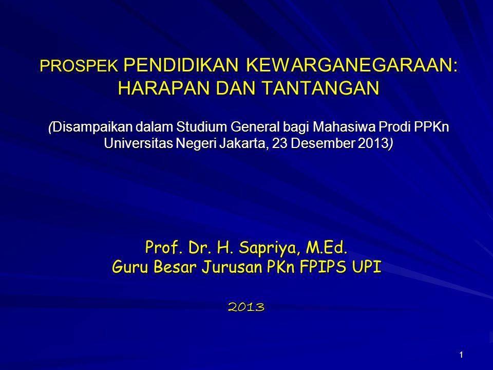 1 PROSPEK PENDIDIKAN KEWARGANEGARAAN: HARAPAN DAN TANTANGAN (Disampaikan dalam Studium General bagi Mahasiwa Prodi PPKn Universitas Negeri Jakarta, 23