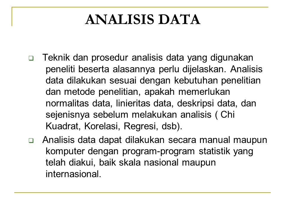 ANALISIS DATA  Teknik dan prosedur analisis data yang digunakan peneliti beserta alasannya perlu dijelaskan. Analisis data dilakukan sesuai dengan ke