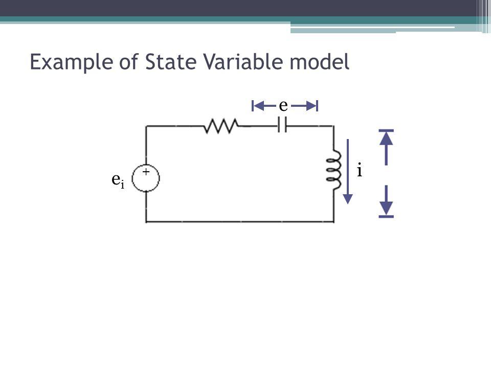 Example of State Variable model e eiei i +