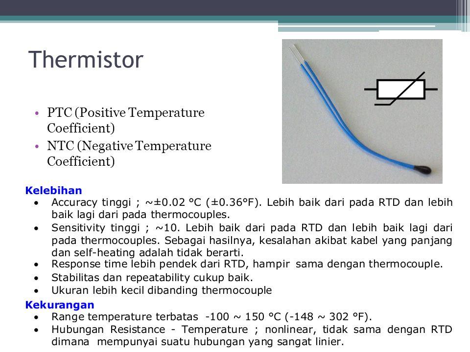 Thermistor PTC (Positive Temperature Coefficient) NTC (Negative Temperature Coefficient)