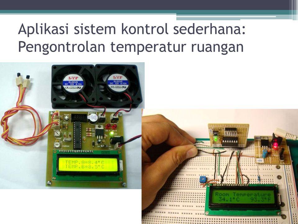 Aplikasi sistem kontrol sederhana: Pengontrolan temperatur ruangan