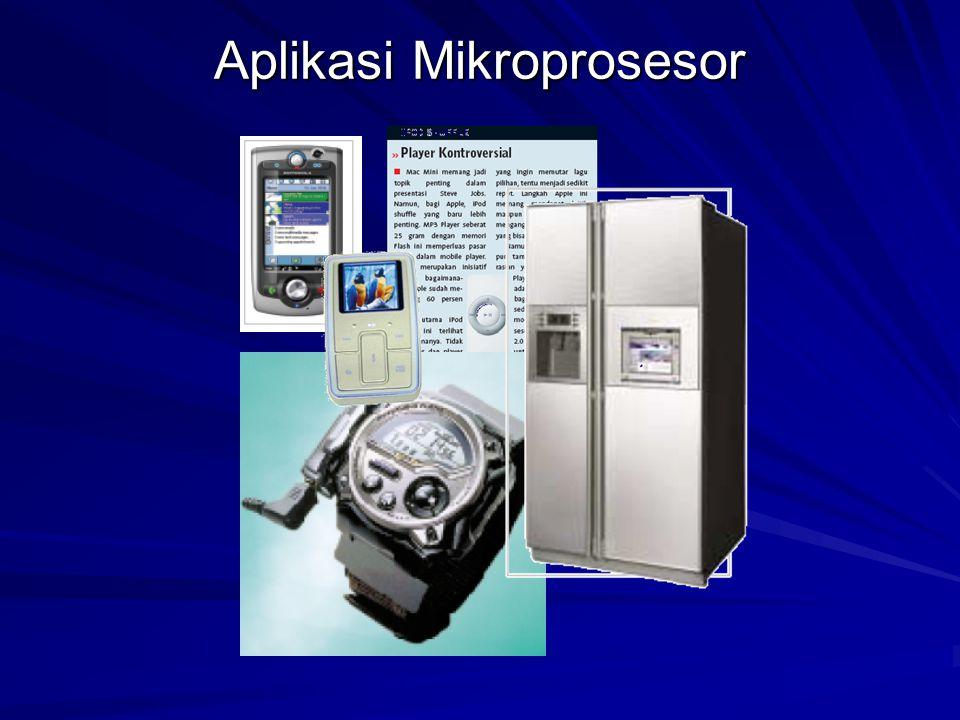 Keunggulan Mikroprosesor 1.Programmable 2. Kebutuhan daya rendah 3.