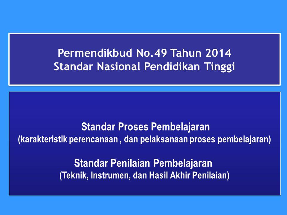 Permendikbud No.49 Tahun 2014 Standar Nasional Pendidikan Tinggi Permendikbud No.49 Tahun 2014 Standar Nasional Pendidikan Tinggi Standar Proses Pembe