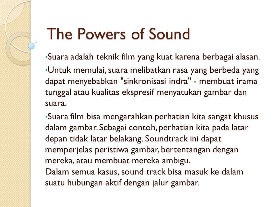 The Powers of Sound Suara adalah teknik film yang kuat karena berbagai alasan. Untuk memulai, suara melibatkan rasa yang berbeda yang dapat menyebabka