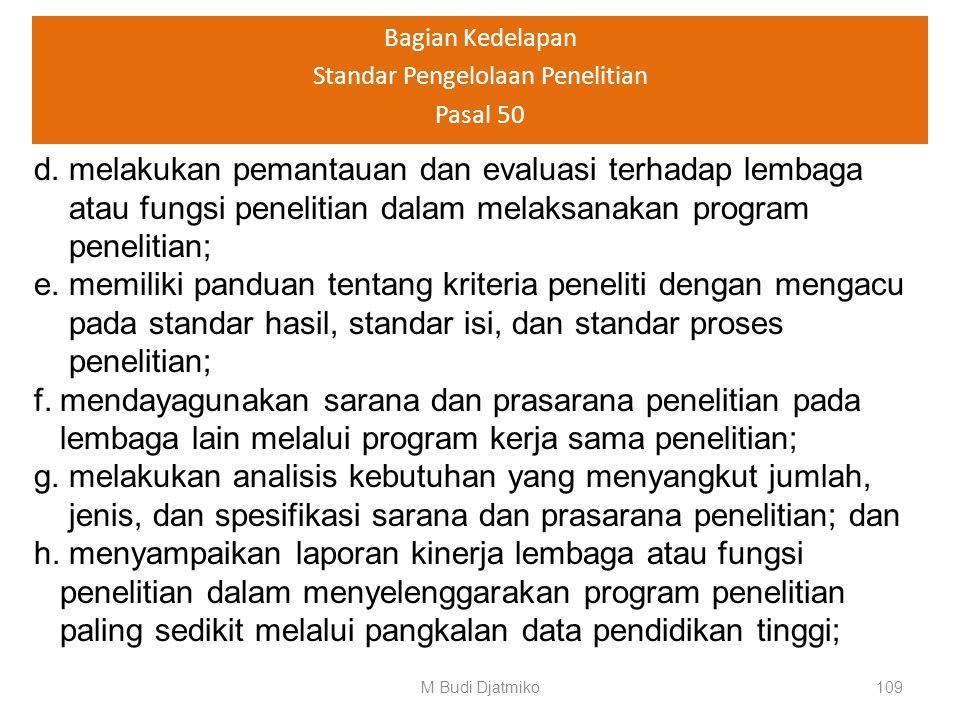 Bagian Kedelapan Standar Pengelolaan Penelitian Pasal 50 (2) Perguruan tinggi wajib: a.memiliki rencana strategis penelitian yang merupakan bagian dar