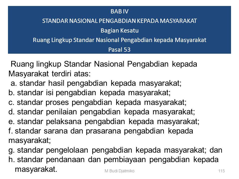 Isi Permendikbud No.049/2014 : Standar Nasional Pendidikan Tinggi (65 pasal) : BAB II STANDAR NASIONAL PENDIDIKAN Pasal 4 s/d 41 (38) 114M Budi Djatmi