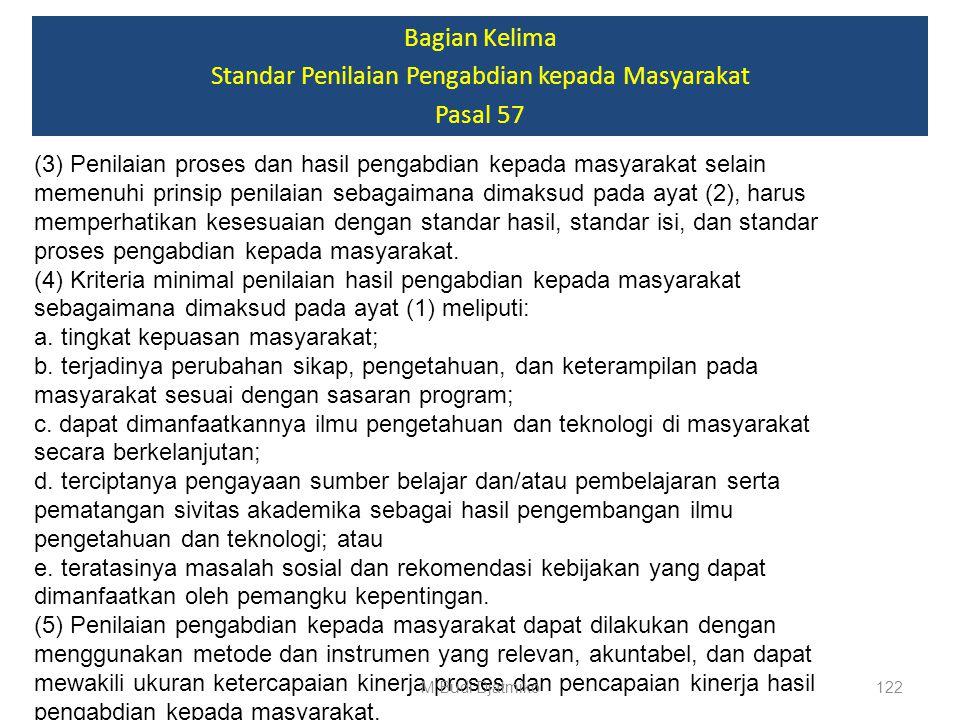 Bagian Kelima Standar Penilaian Pengabdian kepada Masyarakat Pasal 57 (1) Standar penilaian pengabdian kepada masyarakat merupakan kriteria minimal te