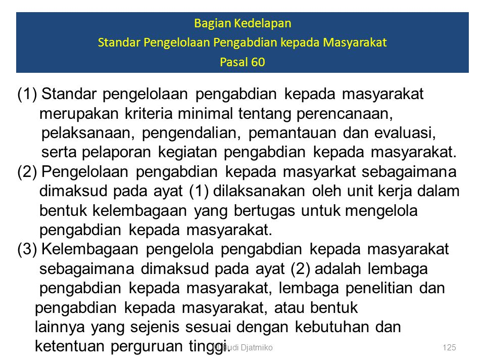 Bagian Ketujuh Standar Sarana dan Prasarana Pengabdian kepada Masyarakat Pasal 59 (1)Standar sarana dan prasarana pengabdian kepada masyarakat merupak
