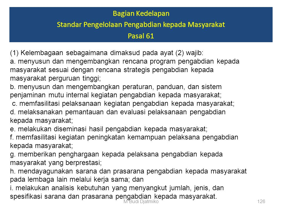 Bagian Kedelapan Standar Pengelolaan Pengabdian kepada Masyarakat Pasal 60 (1)Standar pengelolaan pengabdian kepada masyarakat merupakan kriteria mini