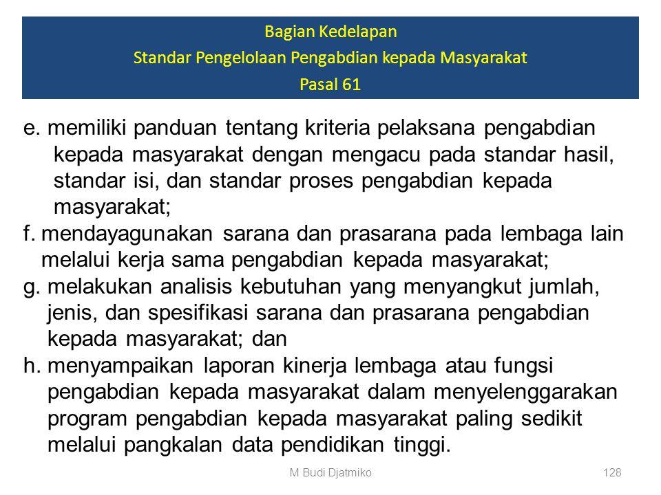 Bagian Kedelapan Standar Pengelolaan Pengabdian kepada Masyarakat Pasal 61 j. menyusun laporan kegiatan pengabdian pada masyarakat yang dikelolanya. (