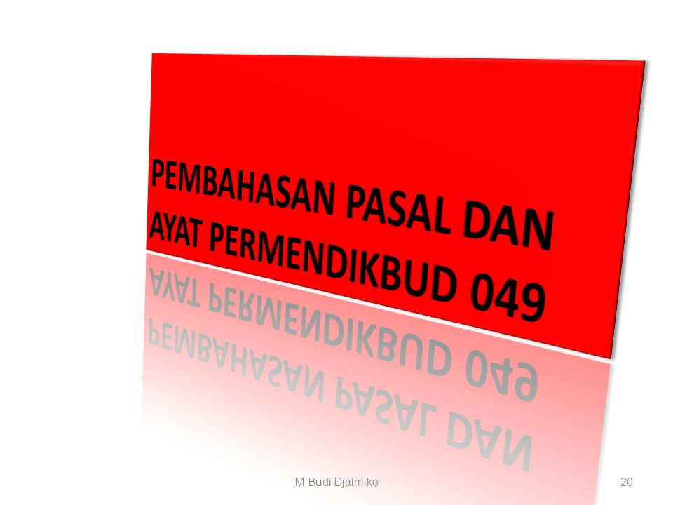 Dasar Pertimbangan lahirnya Permendikbud 049 / 2014 : 1. Untuk melaksanakan ketentuan Pasal 52 ayat (3) Undang-Undang Nomor 12 Tahun 2012 tentang Pend