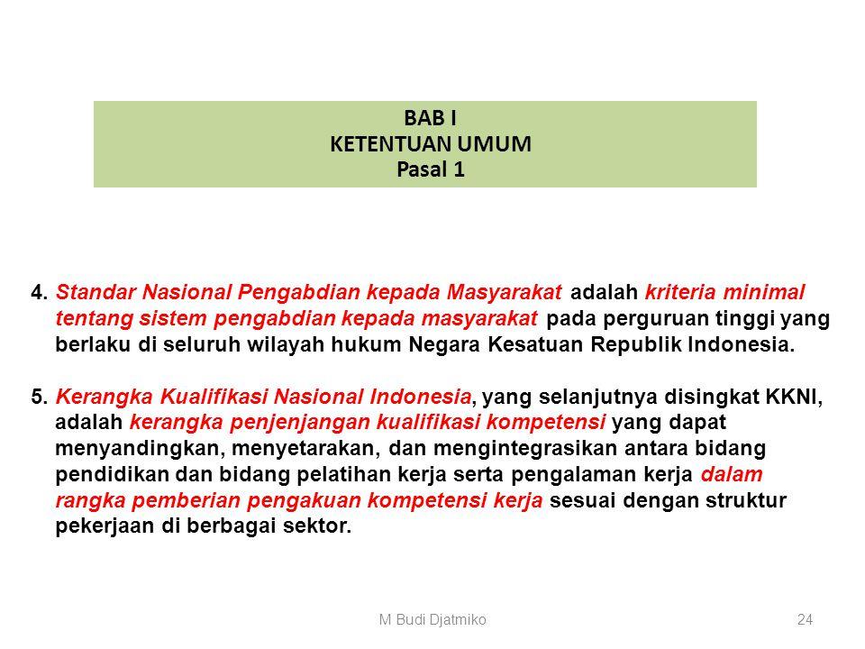 BAB I KETENTUAN UMUM Pasal 1 Dalam Peraturan Menteri ini yang dimaksud dengan: 1. Standar Nasional Pendidikan Tinggi, adalah satuan standar yang melip