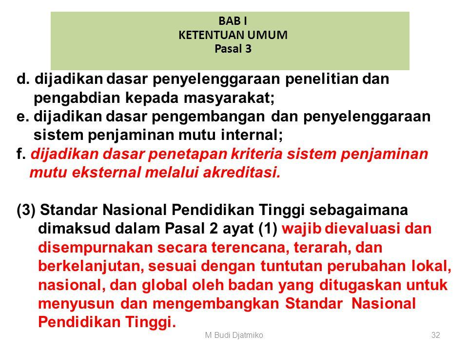 BAB I KETENTUAN UMUM Pasal 3 c. mendorong agar perguruan tinggi di seluruh wilayah hukum Negara Kesatuan Republik Indonesia mencapai mutu pembelajaran