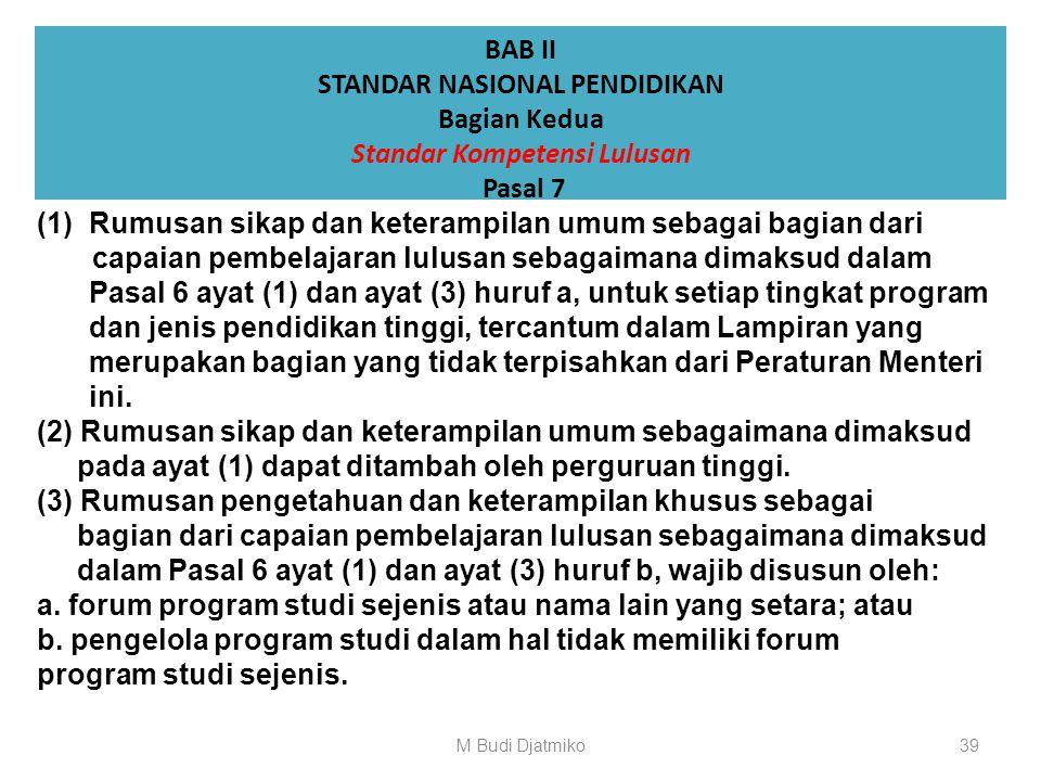 BAB II STANDAR NASIONAL PENDIDIKAN Bagian Kedua Standar Kompetensi Lulusan Pasal 6 a. Keterampilan umum sebagai kemampuan kerja umum yang wajib dimili