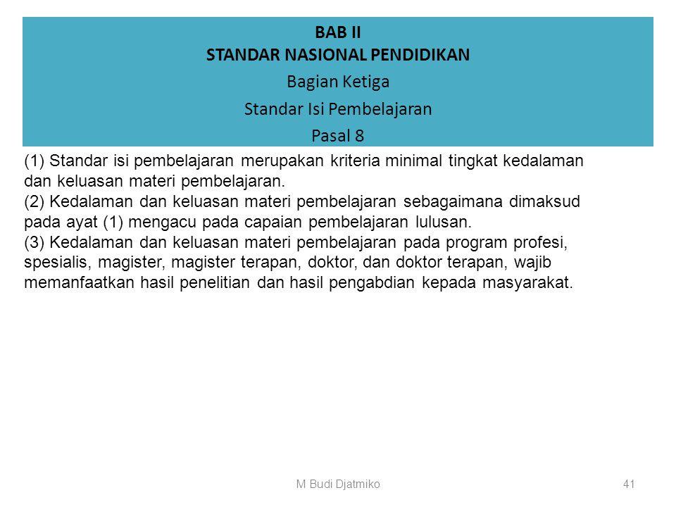 BAB II STANDAR NASIONAL PENDIDIKAN Bagian Kedua Standar Kompetensi Lulusan Pasal 7 (4) Rumusan sebagaimana dimaksud pada ayat (2) dan ayat (3) yang me
