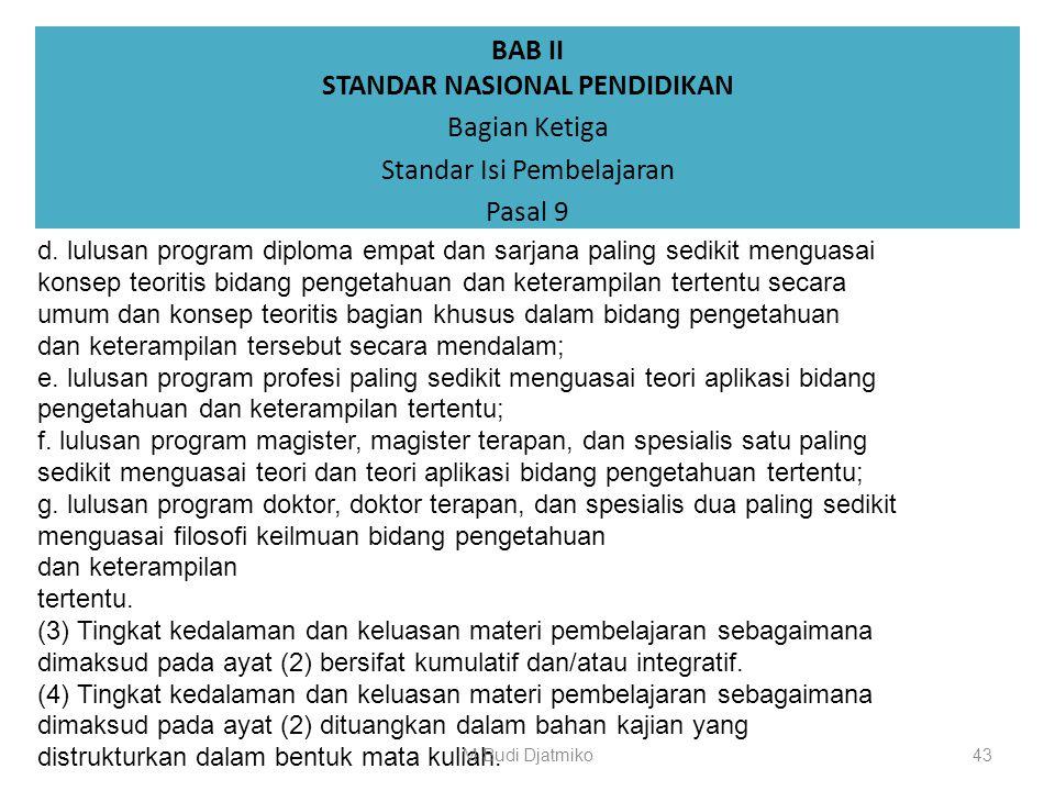 BAB II STANDAR NASIONAL PENDIDIKAN Bagian Ketiga Standar Isi Pembelajaran Pasal 9 (1) Tingkat kedalaman dan keluasan materi pembelajaran sebagaimana d