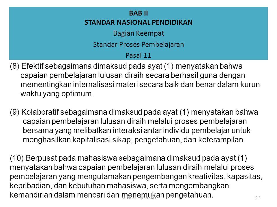 BAB II STANDAR NASIONAL PENDIDIKAN Bagian Keempat Standar Proses Pembelajaran Pasal 11 (5) Saintifik sebagaimana dimaksud pada ayat (1) menyatakan bah