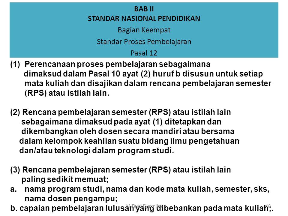 BAB II STANDAR NASIONAL PENDIDIKAN Bagian Keempat Standar Proses Pembelajaran Pasal 11 (8) Efektif sebagaimana dimaksud pada ayat (1) menyatakan bahwa