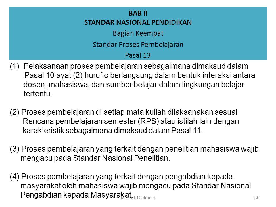 BAB II STANDAR NASIONAL PENDIDIKAN Bagian Keempat Standar Proses Pembelajaran Pasal 12 c. kemampuan akhir yang direncanakan pada tiap tahap pembelajar