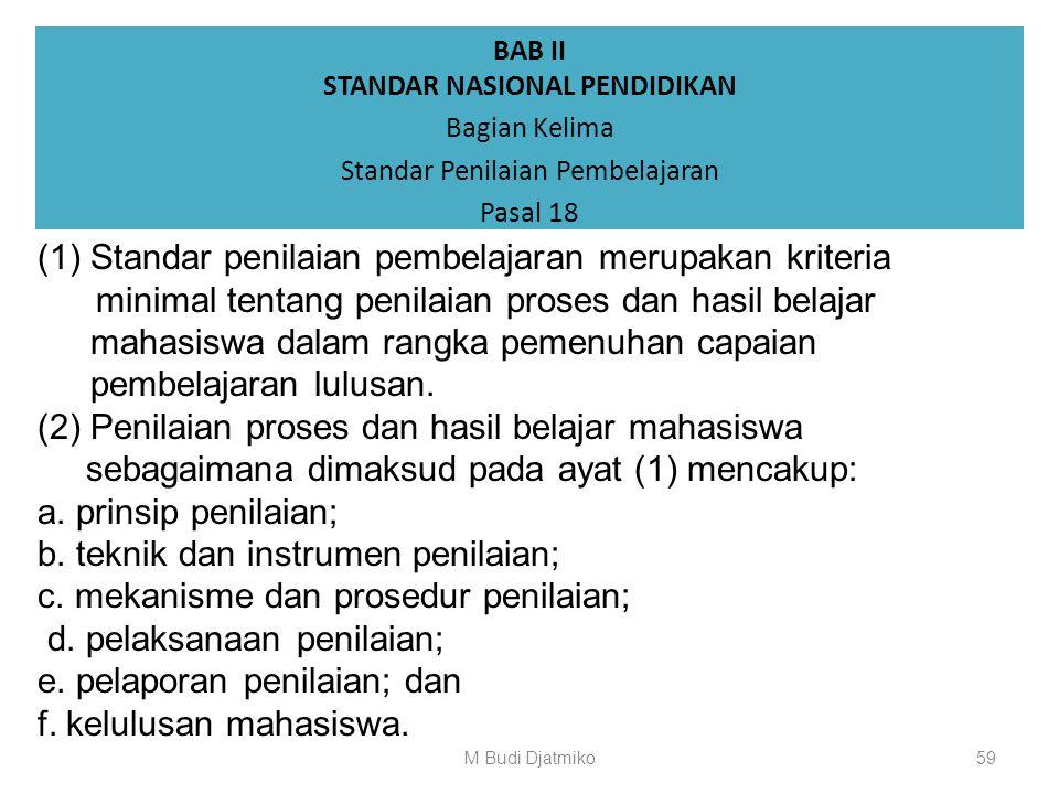 BAB II STANDAR NASIONAL PENDIDIKAN Bagian Keempat Standar Proses Pembelajaran Pasal 17 f. 1,5 (satu koma lima) sampai 4 (empat) tahun untuk program ma